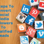 5 Steps To Convert Social Media Followers To Qualified Leads