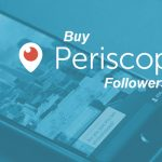 How to Buy Periscope Followers?