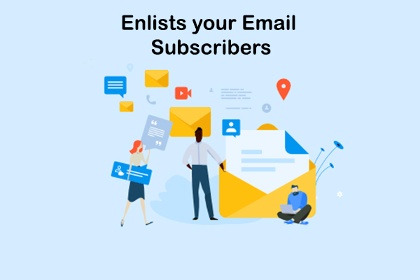 Enlists your Email Subscribers