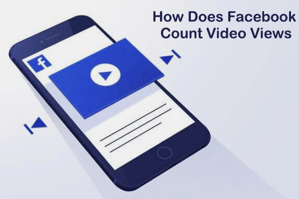 How Does Facebook Count Video Views