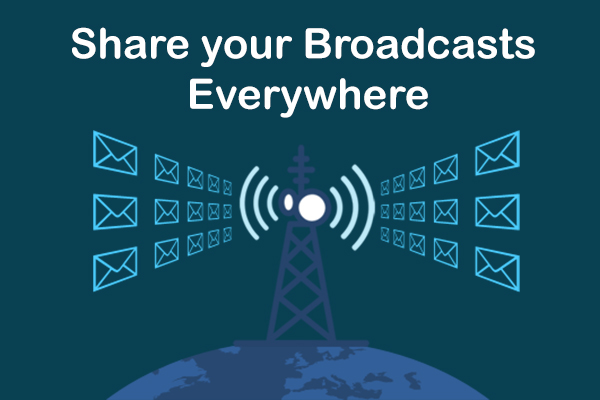 Share your Broadcasts Everywhere