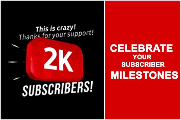 Celebrate Your Subscriber Milestones