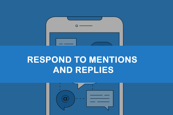 Respond to mentions and replies