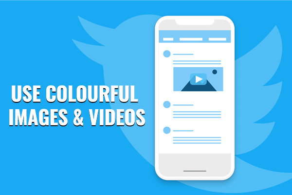 Use Colourful Images & Videos