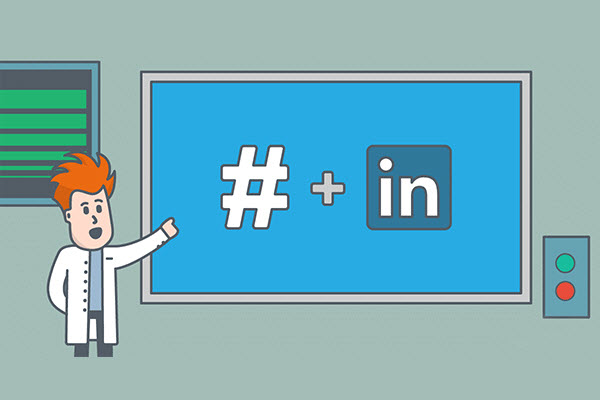 Use LinkedIn Hashtags in Every Post