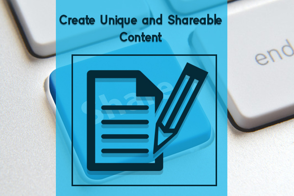 Create Unique and Shareable Content