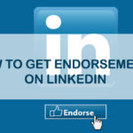 How to Get Endorsements on LinkedIn