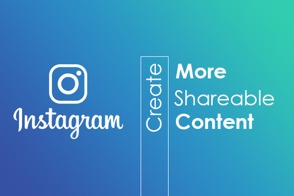 Create More Shareable Content
