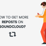 How to Get More Reposts on SoundCloud