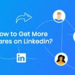 How to Get More Shares on Linkedin